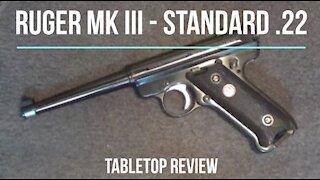 Ruger MK III Standard .22LR Pistol Tabletop Review – Episode #202023