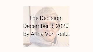 The Decision December 3, 2020 By Anna Von Reitz