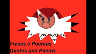 Do not get angry with me... [Quotes and Poems]