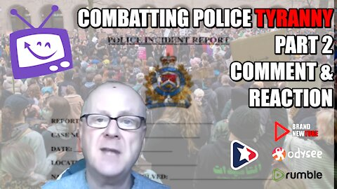 Combatting Police Tyranny - Part 2 - Comment And Reaction