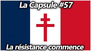 La Capsule #57 - La résistance commence