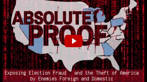 Mike Lindell - Absolute Proof Exposing Election Fraud