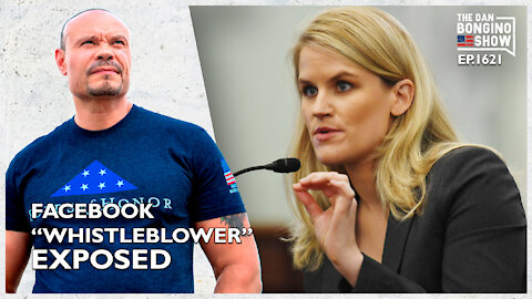 "Ep. 1621 The Facebook ""Whistleblower"" Exposed! - The Dan Bongino Show"