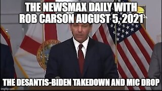 THE NEWSMAX DAILY WITH ROB CARSON AUGUST 5, 2021!