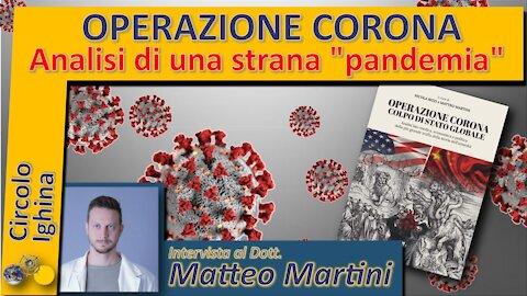 """Operazione Corona: Analisi di una strana """"Pandemia"""" - Dr. Matteo Martini"""