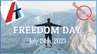FREEDOM DAY! 24TH JULY, 2021