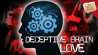 Stuff They Don't Want You To Know: Deceptive Brain: How Love Works