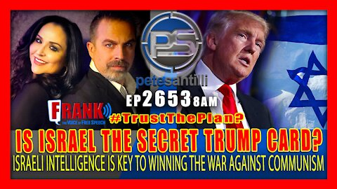 EP 2653 8AM IS ISRAEL THE SECRET TRUMP CARD IN THE WAR AGAINST COMMUNISM?