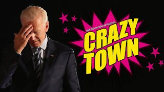 Crazytown Biden Be Buggin | In More Ways Than One