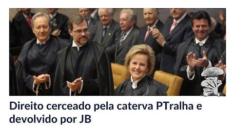 Direito cerceado pela caterva PTralha e devolvido por JB