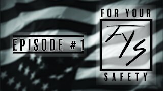 For Your Safety Episode 1: Introduction + COVID/Election Update