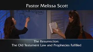The Resurrection: The Old Testament Law and Prophecies Fulfilled