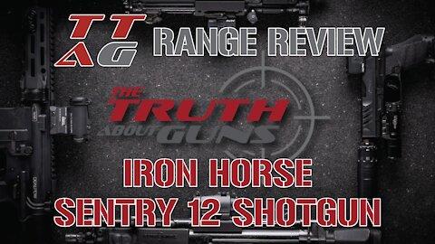 Iron Horse Sentry 12 Shotgun : TTAG Range Review