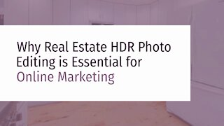 Why Real Estate HDR Photo Editing is Essential for Online Marketing