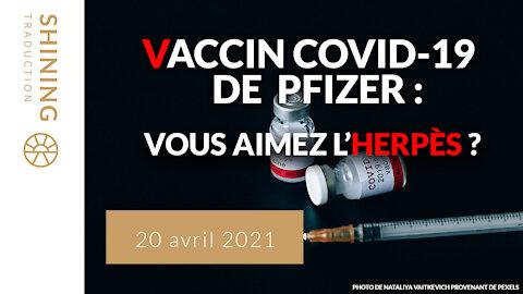 Vaccin COVID-19 de Pfizer : Vous aimez l'herpès ?