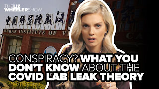 Conspiracy? What you don't know about the COVID lab leak theory