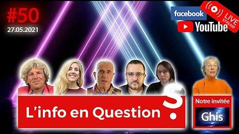 L'info en QuestionS #50 avec Ghis (ex-Ghislaine Lanctot) - 27.05.21
