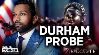 Kash Patel: 'If I Were Durham'   CLIP
