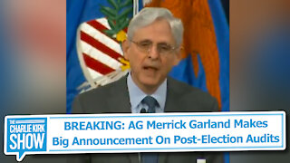 BREAKING: AG Merrick Garland Makes Big Announcement On Post-Election Audits