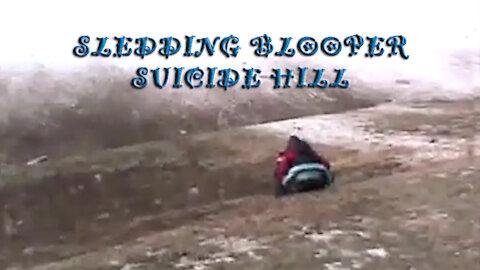 Sledding Blooper - Suicide Hill