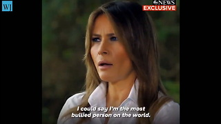 Melania Trump: 'I'm The Most Bullied Person In The World'