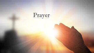 Sunday Morning Prayer Time July 11, 2021