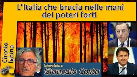 L'Italia brucia nelle mani dei poteri forti - Giancarlo Costa