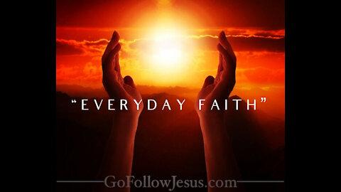 Everyday Faith (Sermon) by- Pastor and Evangelist Tyson Cobb