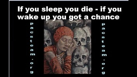 If you sleep you die - if you wake up you got a chance