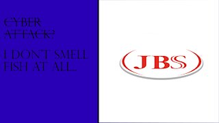 JBS Foods Cyber Attack