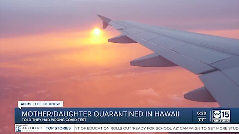 """Mother/Daughter quarantined in Hawaii over """"wrong"""" COVID-19 test"""