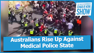 Australians Rise Up Against Medical Police State