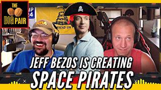 Jeff Bezos Is Creating Space Pirates