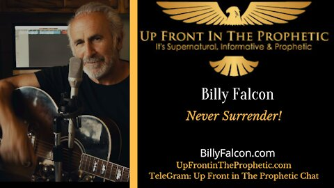 Never Surrender, Hold On!!!! Billy Falcon BillyFalcon.com