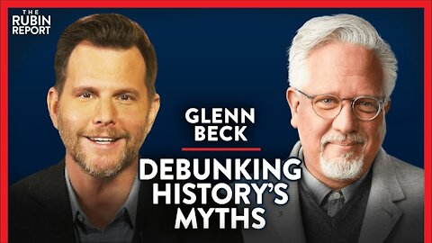 Correcting Myths of History: What You Aren't Taught in School | Glenn Beck | POLITICS | Rubin Report