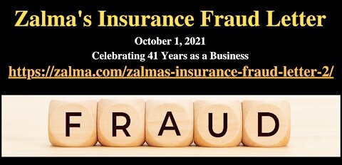 Zalma's Insurance Fraud Letter - October 1, 2021 - A Video