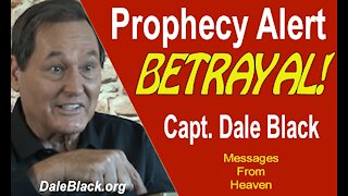 Prophecy Alert: The Coming Betrayal!