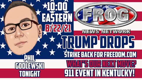 Tonight's Guest is Phil Godlewski with drops from Trump speech