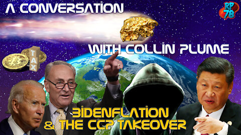 Bidenflation, Infrastructure Scam Crypto Changes, Diversification - A Conversation With Collin Plume