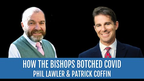 #243: How the Bishops Botched COVID — Phil Lawler