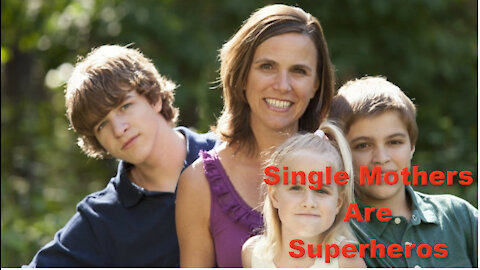 Single Mothers Are Today's Superheroes