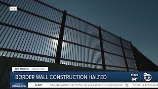 Border wall construction halted