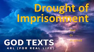 Drought of Imprisonment