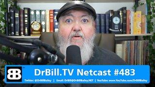 DrBill.TV #483 - The Big Tech is Evil Rant Edition!
