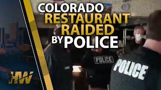 COLORADO RESTAURANT RAIDED BY POLICE