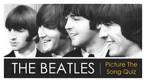 THE BEATLES - PICTURE THE SONG QUIZ