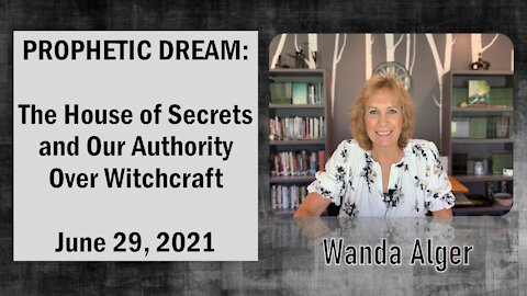 PROPHETIC DREAM: The House of Secrets and Our Authority Over Witchcraft
