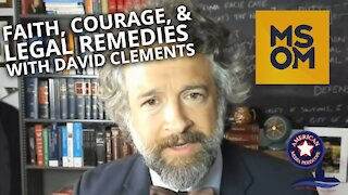 Faith, Courage, and Legal Remedies with David Clements