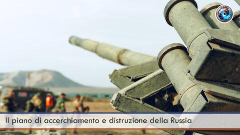 Il piano di accerchiamento e distruzione della Russia