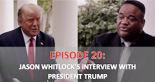 EPISODE 20 - OUTKICK'S Jason Whitlock Interviews President Trump   My Thoughts